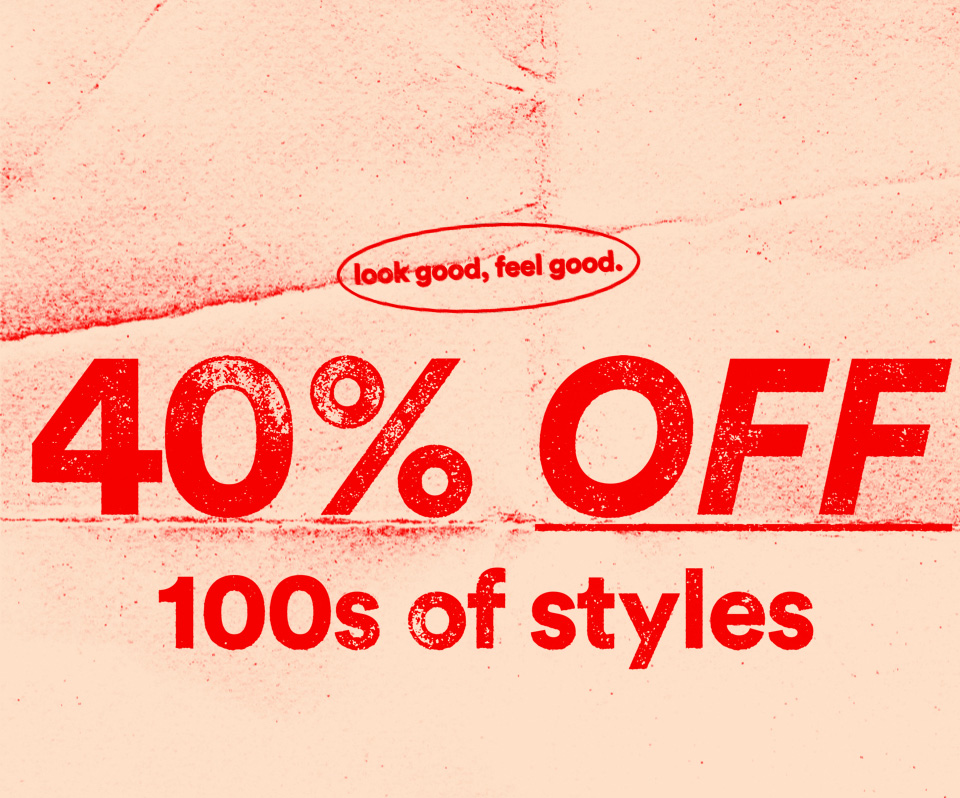 40% Off Selected Styles. Shop Now.
