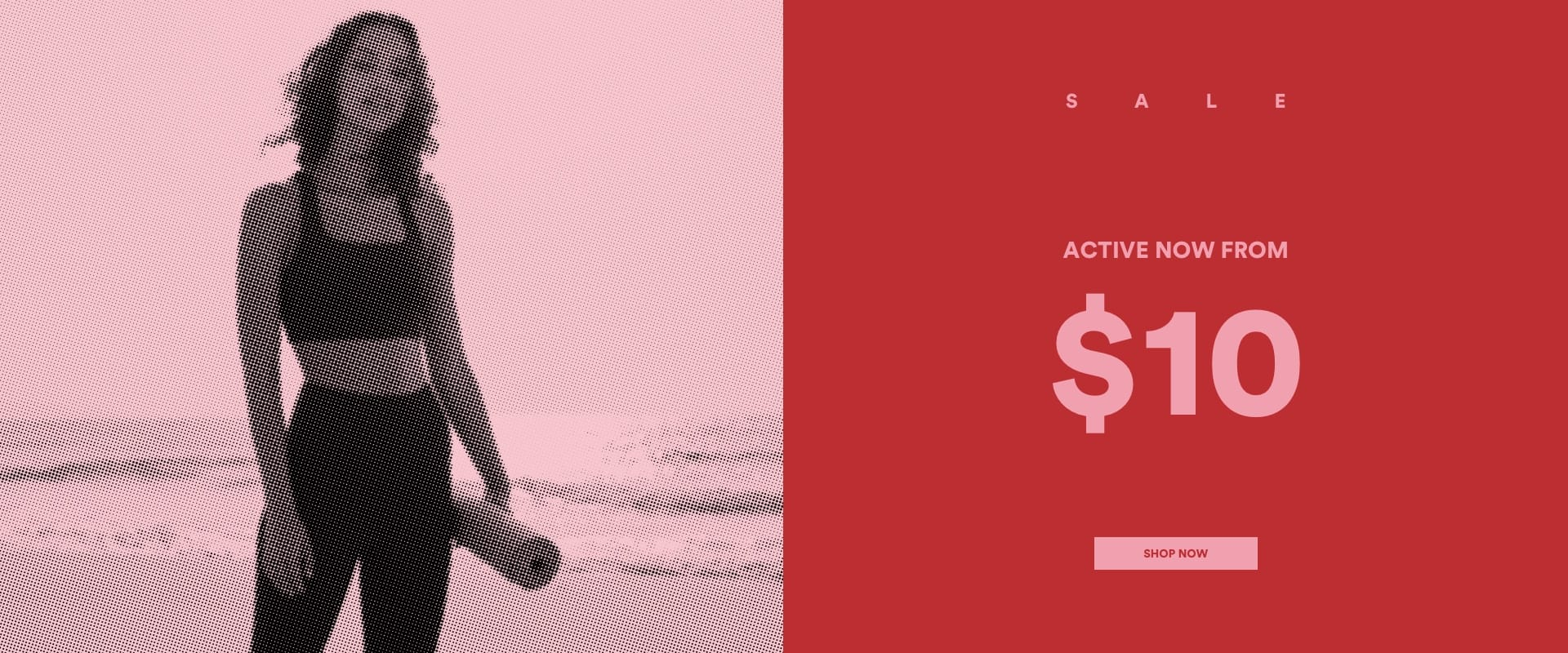 SALE Active. From $10. Click to Shop.