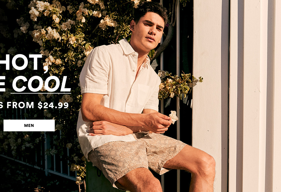 It's Hot, You're Cool. New Arrivals From $24.99. Click to shop Men.