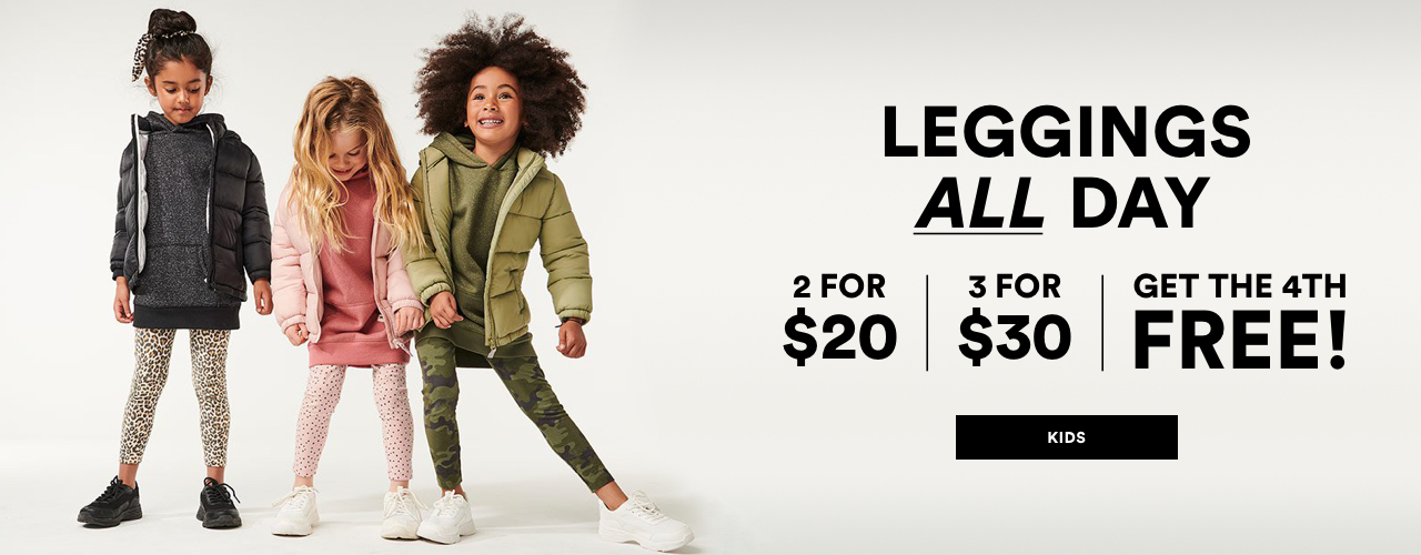 Kids Leggings, 2 for $20 or 3 for $30, get the 4th free.