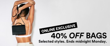 Bags 40% off selcted styles . Shop Now
