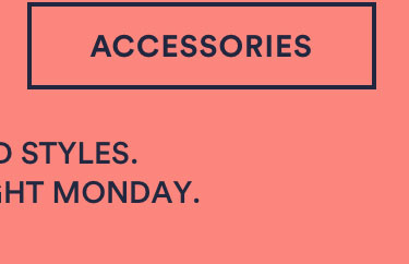 Buy & Get. Online exclusive. Ends midnight Monday. Click to shop Accessories