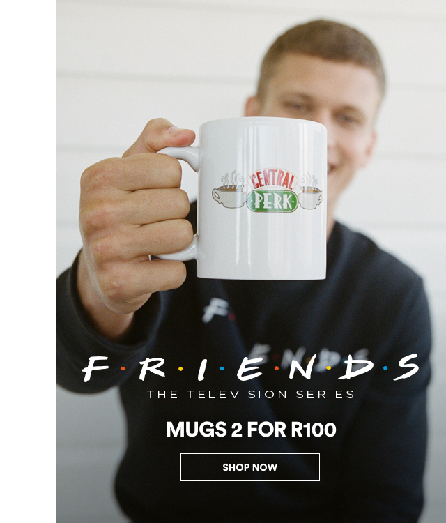 Friends Mugs 2 for R100. Click to Shop.