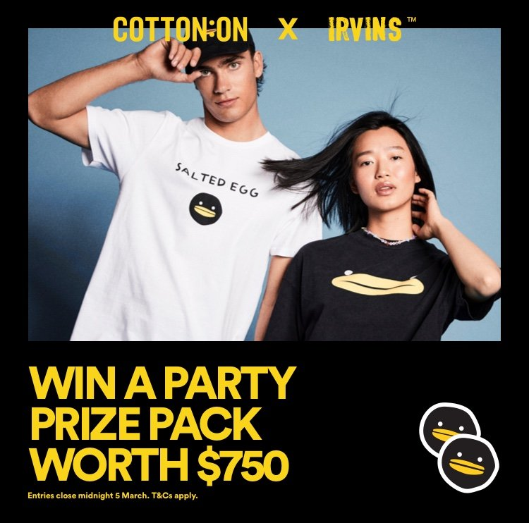Cotton ON X Irvins. Win a Party prize pack woth $750. Entries close midnight 5 March. T and Cs apply. Click to Enter Now.
