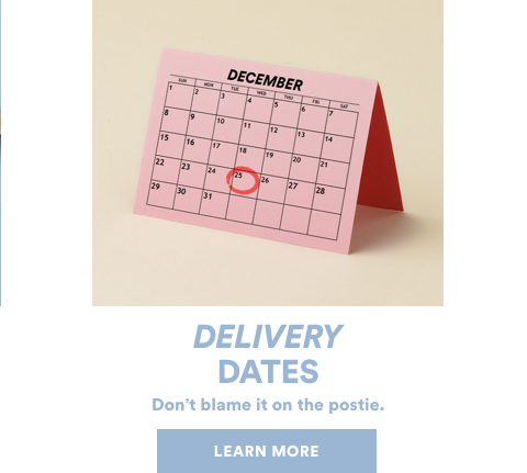 Delivery Dates. Learn More.
