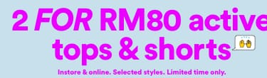 2 for RM80 Active Tops and Shorts. Click to Shop.