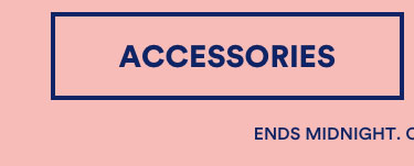 30% Off Sitewide. Online Exclusive, Ends Midnight. Click to Shop Accessories.