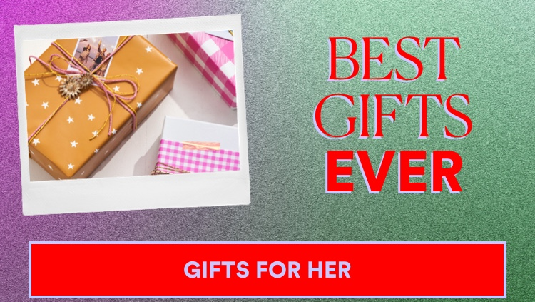 Gifts for her. Click to shop.