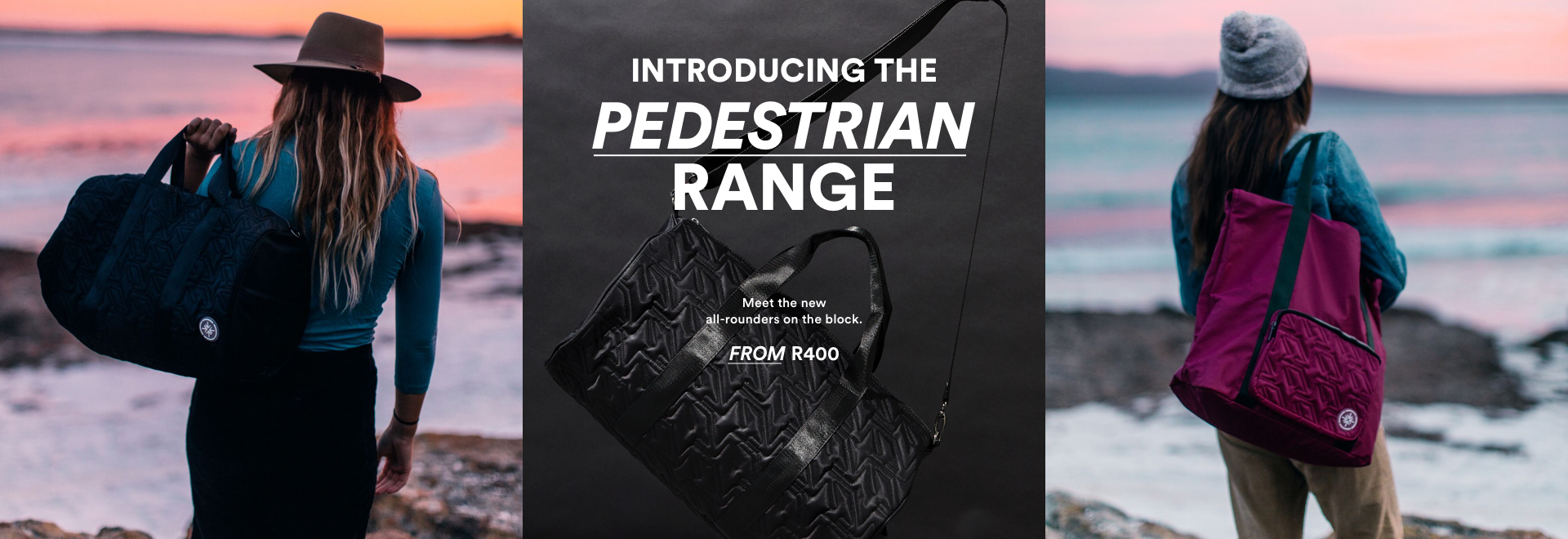 Introducing the Pedestrian Range. Meet the new all-rounders on the block. From R400. Click to shop.