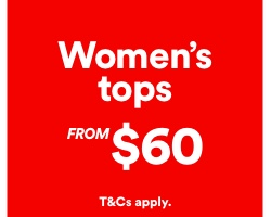 Womens Tops From $60. T and Cs apply. Click to Shop.