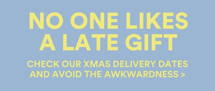 Check Our Xmas Delivery Dates And Avoid The Awkwardness.