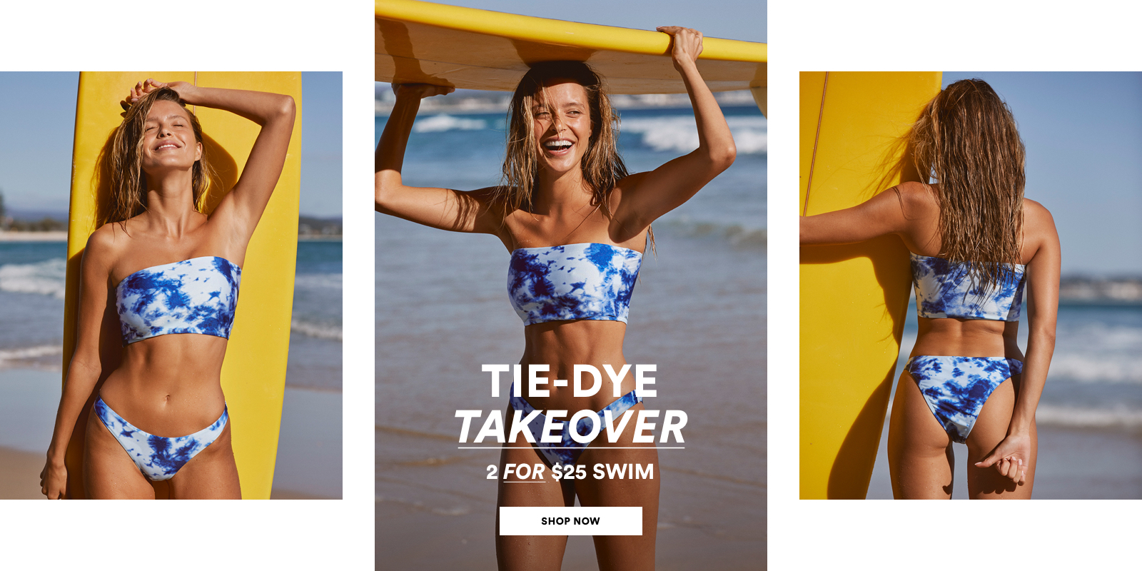 Tie-dye takeover. 2 for $25 Swim. Click to shop.