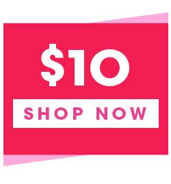 $10 Shop Now
