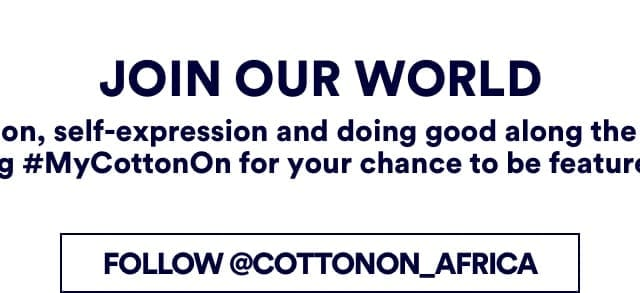 Cotton On. Instagram @cottonon_africa