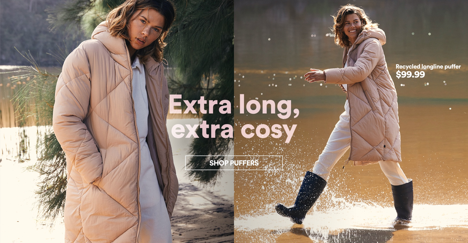 Extra Long, Extra Cosy. Shop Puffers