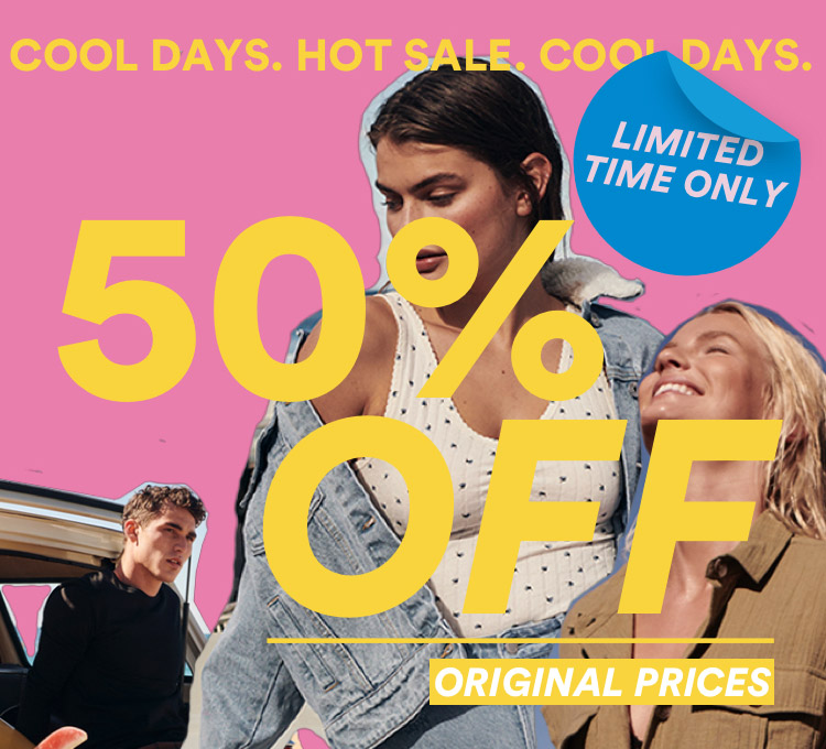 Limited Time Only! 50% OFF Original Prices. Selected Styles. Instore & Online. Shop Now.