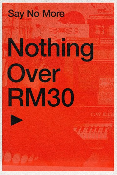 Shop Nothing Over RM30