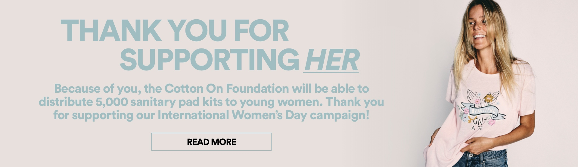 Thanks for Supporting HER for International Women's Day. Click to read more.