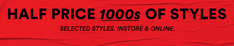 In Store & Online Sale. Half price 1000s of Styles. Click to shop categories below.