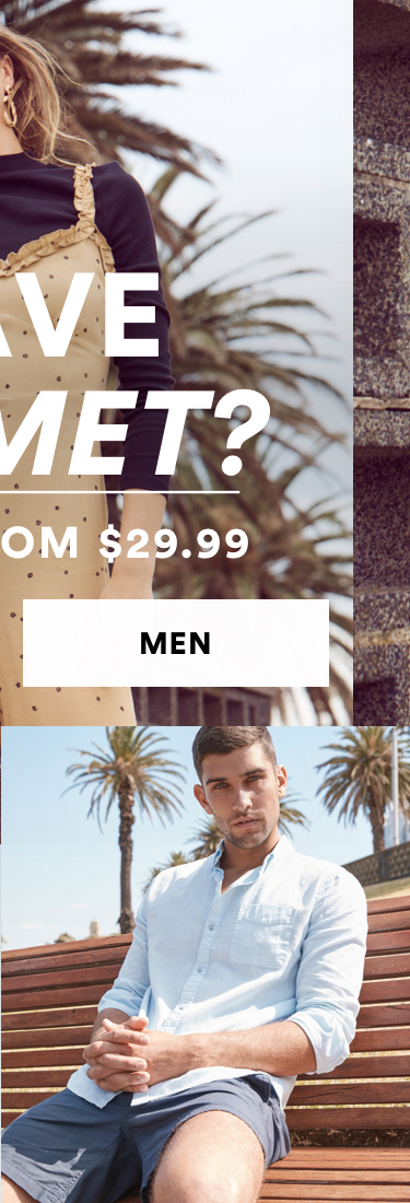 Have we met yet. Men's New Arrivals from $29.99. Click to shop.
