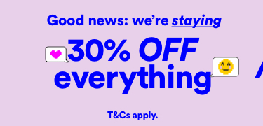 We're Staying 30 percent off everything. Click to Shop.