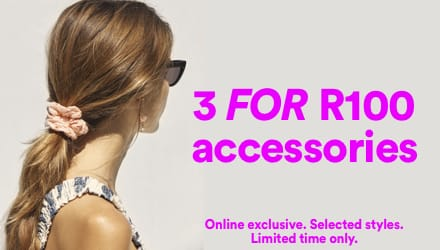 3 for R100 Accesories. Click to shop.