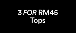 Tops 3 FOR RM45.