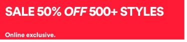 Sale 50% Off 500+ Styles. Click to Shop.
