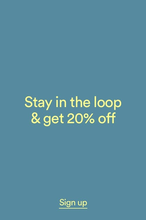 Stay in the loop and get 20% off. Click to Learn More.