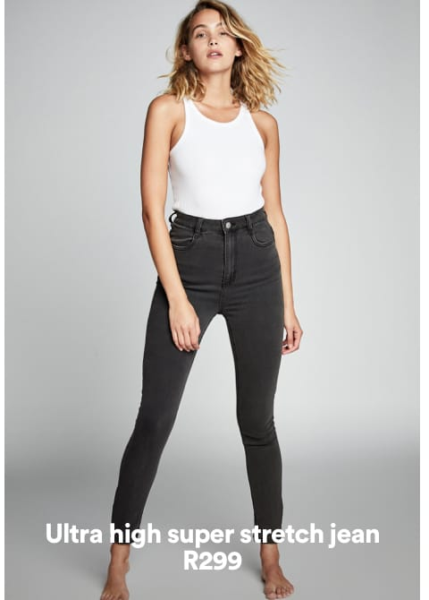 Ultra High Super Stretch Jean. Click to shop