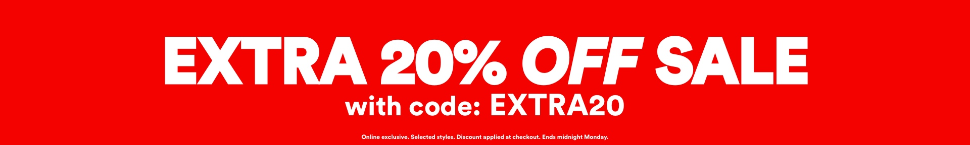 EXTRA 20% off Sale with code: EXTRA20. T&Cs apply
