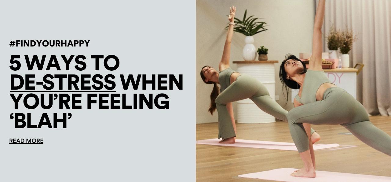 5 ways to de-sress when you're feeling blah. Read More