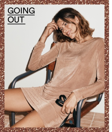 Going Out. Click to Shop Women.