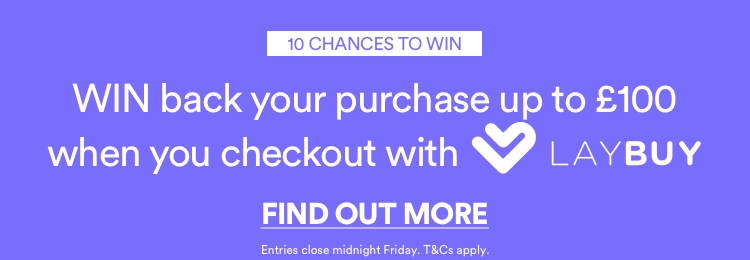 WIN back your purchase up to £100 when you checkout with Laybuy. Click to Find Out More.