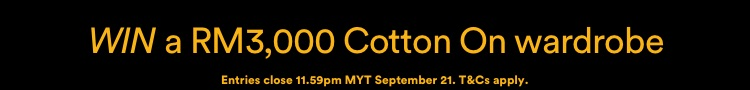 Win a RM3000 Cotton On Wardrobe. Click to Enter.