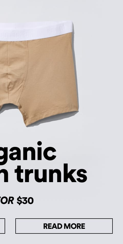 Organic Cotton Trunks 3 For $30 | Click to Read More.