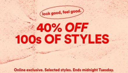 40% off selected styles. Click to shop