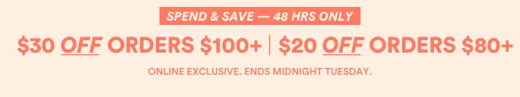 $30 Off Orders $100+. $20 Off Orders $80+