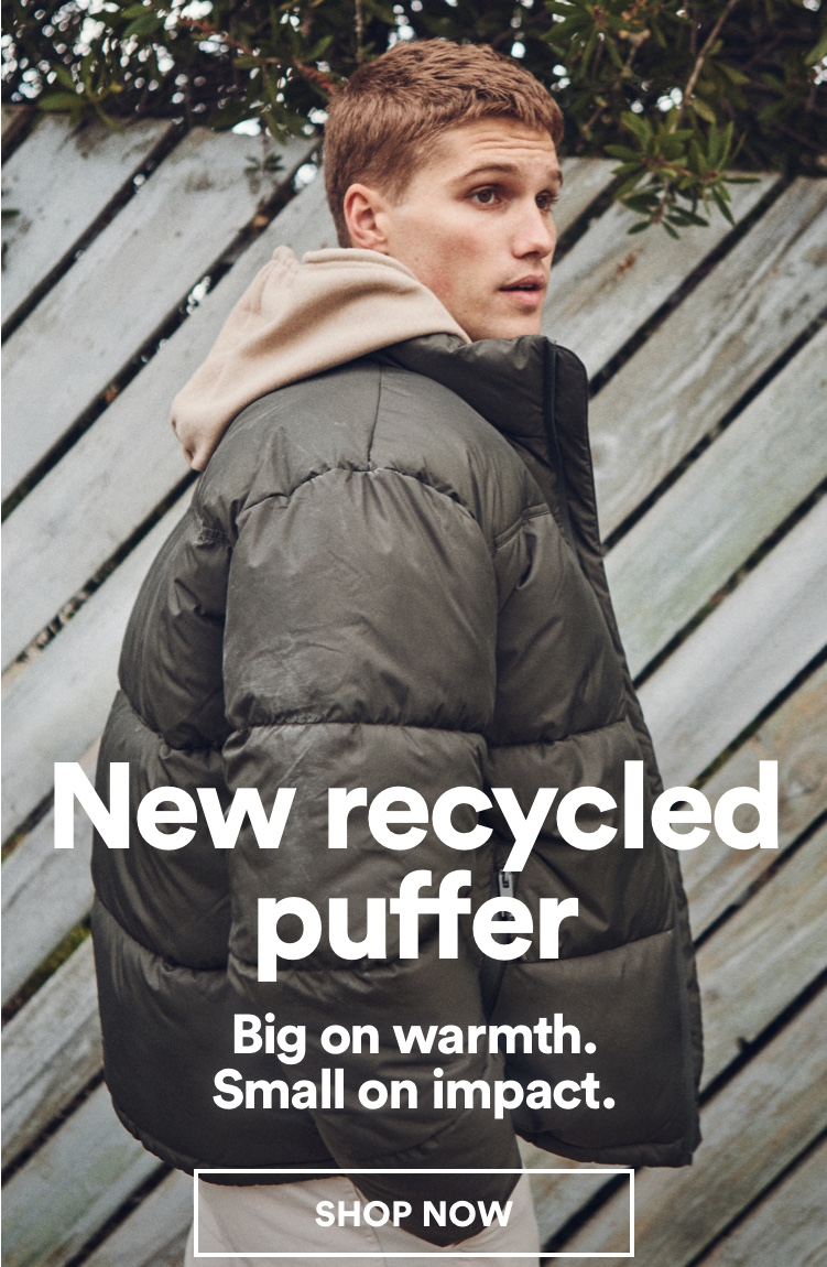 New Recycled Puffer. Click to Shop.