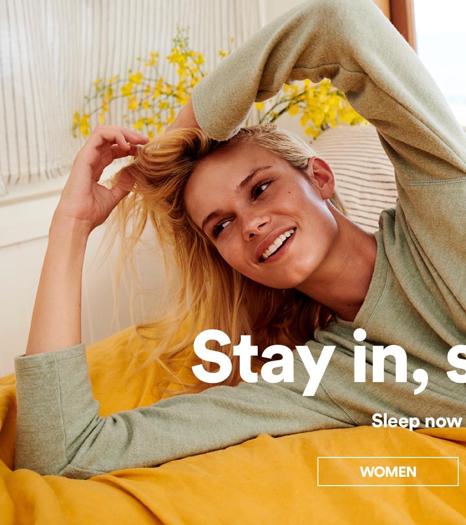 Stay in, stay cosy. Click To Shop Women's Sleepwear.