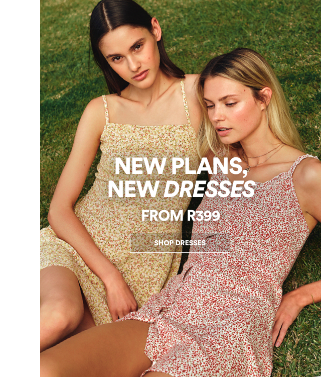 New Plans, New Dresses from R399.