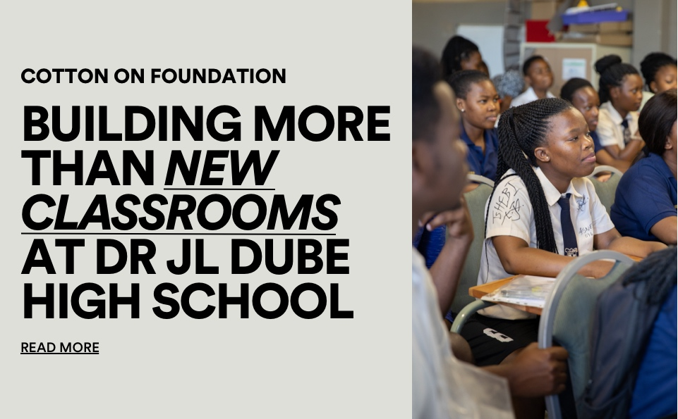 Building More Than New Classrooms At DR JL Dube High School. Read More