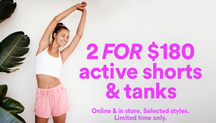 2 for $180 Active Shorts & Tanks. Click to shop.