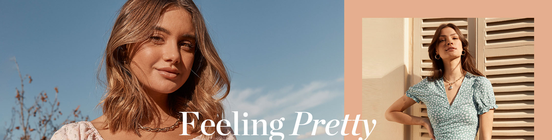 Feeling Pretty | Shop New