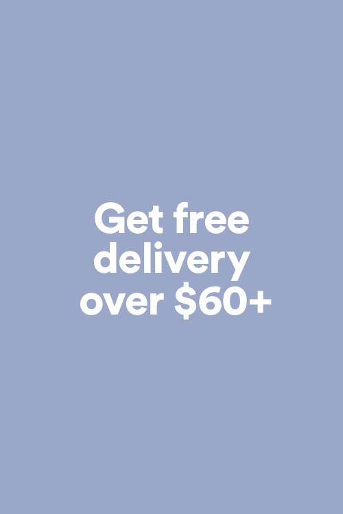 Get Free Delivery Over $60+