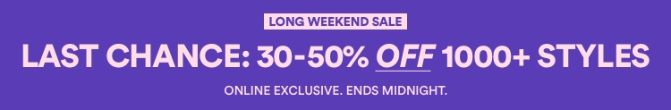 30-50% Off 1000+ Styles. Ends Midnight - Shop Now.