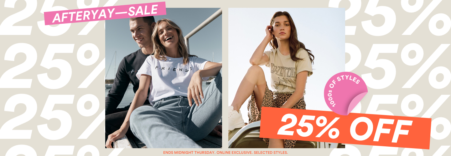Afteryay Sale! 1000s of Styles 25% OFF. Ends Midnight Thursday. Online Exclusive. Selected Styles.