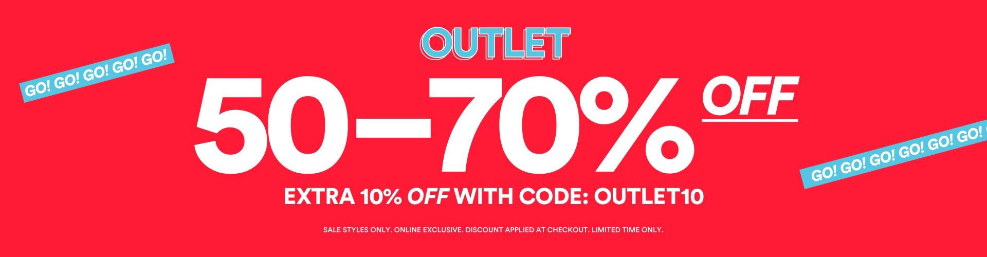 Outlet. 50 - 70% Off. Extra 10% Off with Code: OUTLET10