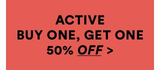 Active Buy One, Get One 50% OFF. Click to Shop.