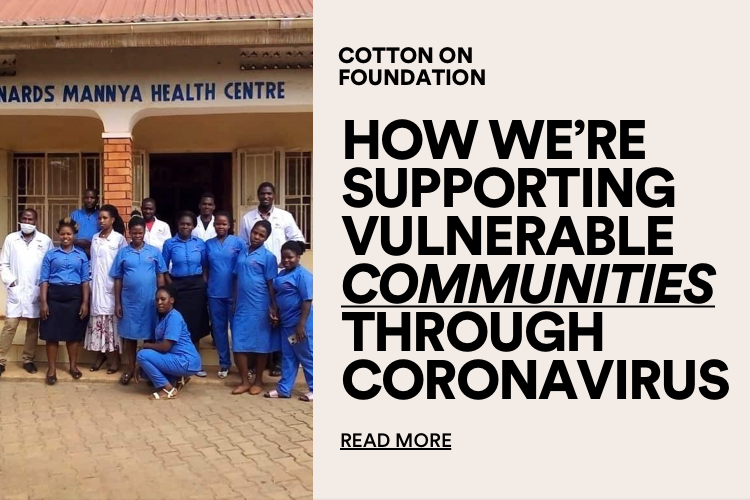 Doing Good. Cotton On Foundation. Click for more information.